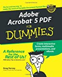 Adobe Acrobat 5 PDF for Dummies, John Kaufeld and Greg Harvey, 0764516523