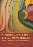Thinking with Theory in Qualitative Research 1st Edition