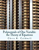 img - for Polynomials of One Variable: The Theory of Equations book / textbook / text book