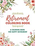 img - for Retirement Coloring Book: A Coloring Book For Happy Retirement book / textbook / text book