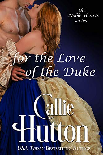 (For the Love of the Duke (The Noble Hearts Series Book 5))