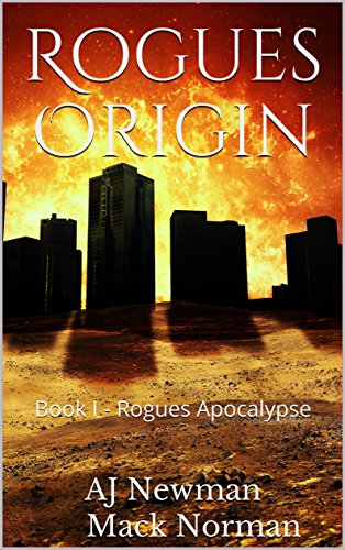 Rogues Origin: Book I - Rogues Apocalypse by [Newman, AJ , Norman, Mack]