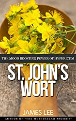 An Introduction to St. John's Wort - The mood boosting power of hypericum (English Edition)