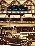 Forgotten Detroit (Images of America)