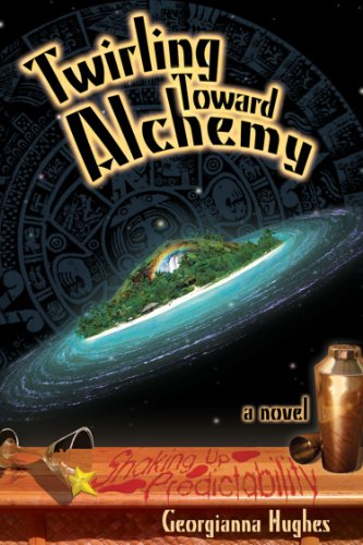 Book: Twirling Toward Alchemy - Shaking Up Predictability by Georgianna Hughes