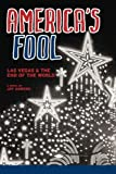 America's Fool: Las Vegas & The End of the World