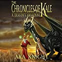 A Dragon's Awakening: The Chronicles of Kale, Book 1 Audiobook by Aya Knight Narrated by Jonathan Johns
