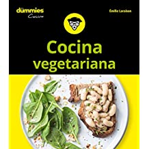 Cocina vegetariana para Dummies (Dummies Cocina)