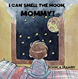 I Can Smell The Moon, Mommy!