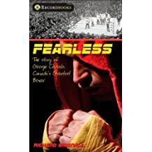 By Richard Brignall - Fearless: The story of George Chuvalo, Canada's greatest boxer (Lorimer Recordbooks)