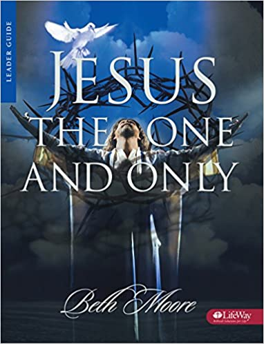 Jesus The One And Only Leader Guide Beth Moore