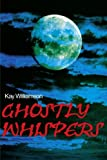 Ghostly Whispers, Kay Williamson, 0595192866