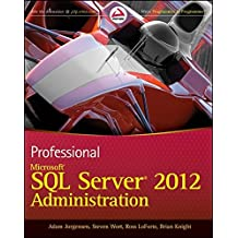 Professional Microsoft SQL Server 2012 Administration