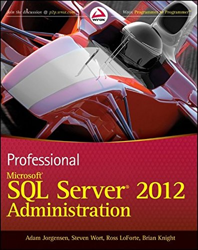 Professional Microsoft SQL Server 2012 Administration by Brand: Wrox