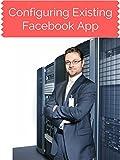 Configuring Existing Facebook App