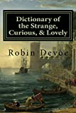 Dictionary of the Strange, Curious & Lovely