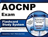 AOCNP Exam Flashcard Study System: AOCNP Test Practice Questions & Review for the ONCC Advanced Oncology Certified Nurse Practitioner Exam