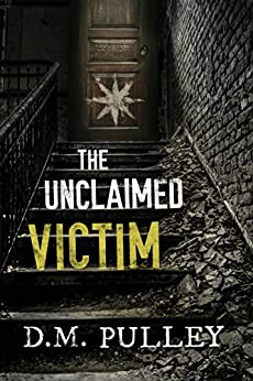 The Unclaimed Victim by [Pulley, D. M.]