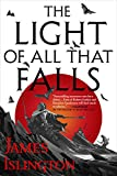 The Light of All That Falls (The Licanius Trilogy)