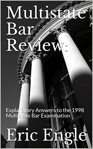 Pdf Law Multistate Bar Review:: Explanatory Answers to the 1998 Multistate Bar Examination (Quizmaster Point of Law)
