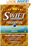 Swift: Programming, Master's Handbook...