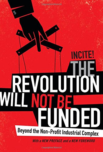 Pdf Social Sciences The Revolution Will Not Be Funded: Beyond the Non-Profit Industrial Complex