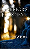 A Warrior's Journey: Burden of A Hero