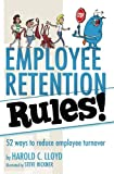 img - for Employee Retention Rules!: 52 ways to reduce employee turnover book / textbook / text book