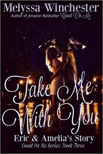 Take Me With You (Count On Me series Book 3)