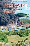Tom Swift and the AntiInferno Suppressor, Victor Appleton II and Thomas Hudson, 1499575300