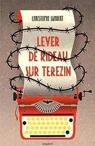 vignette de 'Lever de rideau sur Terezín (Christophe Lambert)'