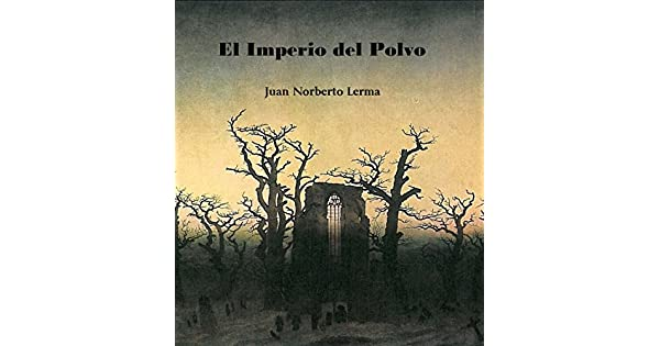 El Imperio del Polvo eBook: Juan Norberto Lerma: Amazon.com.mx: Tienda Kindle