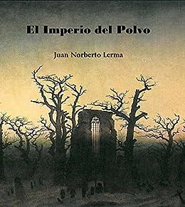 El Imperio del Polvo de [Lerma, Juan Norberto]