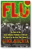 Flu: The Story Of The Great Influenza Pandemic of 1918 and the Search for the Virus that Caused It [Paperback] [2001] (Author) Gina Kolata
