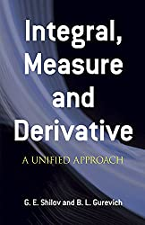 Integral, Measure and Derivative: A Unified Approach (Dover Books on Mathematics)