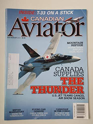 Canadian Aviator Magazine July/August 2013 THE THUNDER (Aviators Magazine)