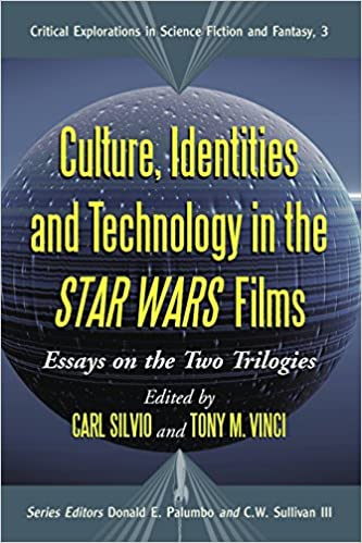 Amazoncom Culture Identities And Technology In The Star Wars  Culture Identities And Technology In The Star Wars Films Essays On The  Two Trilogies Critical Explorations In Science Fiction And Fantasy