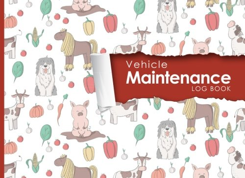 "Download Vehicle Maintenance Log: Repairs And Maintenance Record Book for Cars, Trucks, Motorcycles and Other Vehicles with Parts List and Mileage Log, Cute ... x 6"" (Vehicle Maintenance Logs) (Volume 28) PDF"