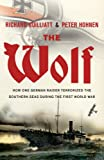 The Wolf: The True Story of an Epic Voyage of Destruction in WW1