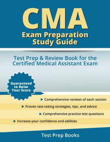 CMA Exam Preparation Study Guide: Test Prep & Review Book for the Certified Medical Assistant Exam