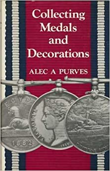 Book Collecting Medals and Decorations by Alec A. Purves (1967-06-03)