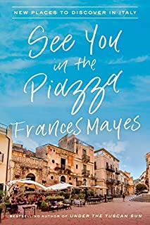 Book Cover: See You in the Piazza: New Places to Discover in Italy
