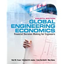 Global Engineering Economics: Financial Decision Making for Engineers (with Student CD-ROM), Fourth : Written by Niall M. Fraser, 2008 Edition, (4th Edition) Publisher: Pearson Education Canada [Hardcover]