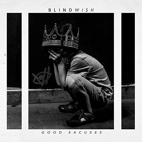 Blindwish - Good Excuses - CD - FLAC - 2017 - BOCKSCAR Download