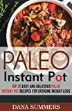 Paleo Instant Pot: Top 35 Easy and Delicious Paleo Instant Pot Recipes for Extreme Weight Loss