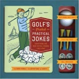 Golf s Greatest Practical Jokes: Everything You Need to Pull Pranks Like a Pro
