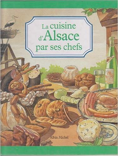"""""""Les Cuisines régionales par leurs chefs"""". La Cuisine d'Alsace par ses chefs pdf, epub ebook"""