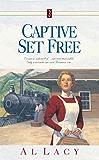 Captive Set Free (Angel of Mercy Series)