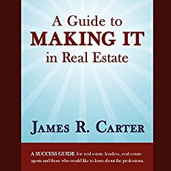 A Guide to Making It in Real Estate