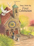 Today I Made My First Communion, Dianne Ahern, 0967943728